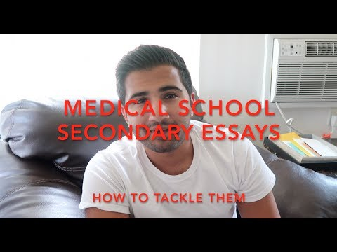 MEDICAL SCHOOL SECONDARY ESSAYS - HOW TO TACKLE THEM