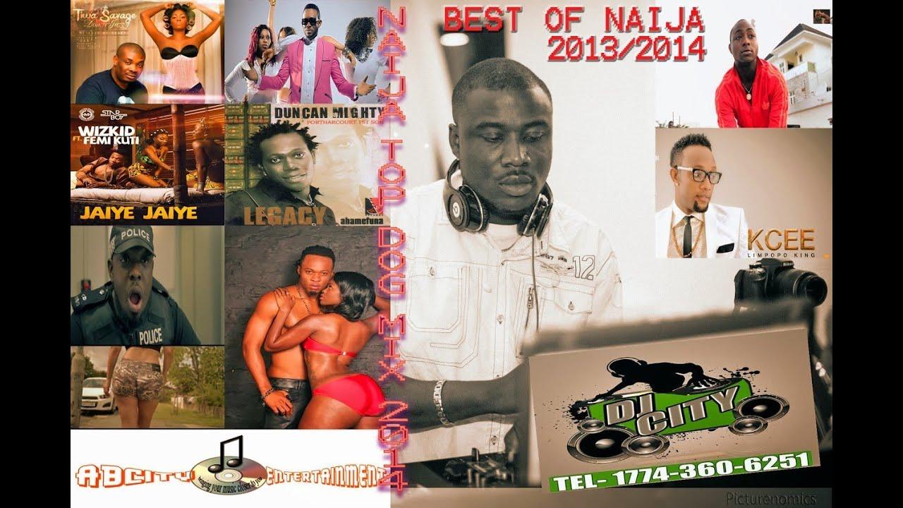 Latest Naija Top Dog Mix 2014 Afrobeats 2014 Video Dj City Nigerian Music Youtube