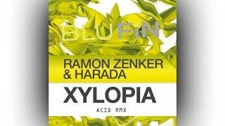 Ramon Zenker & Harada - Xylopia (Acid RMX)