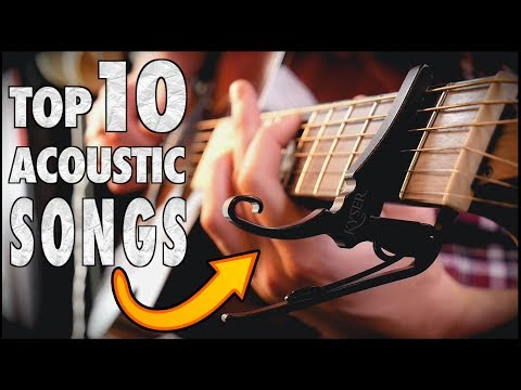 Top 10 ACOUSTIC songs using a CAPO