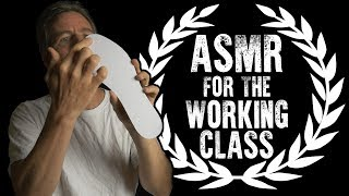 ASMR for the Working Class