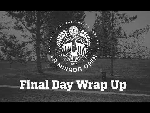 La Mirada Open 2016: Day 3 Wrap Up Show
