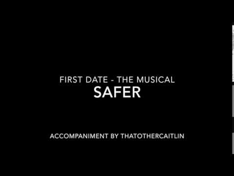 Safer from First Date the Musical - Accompaniment / Karaoke by Caitlin Eileen Rose
