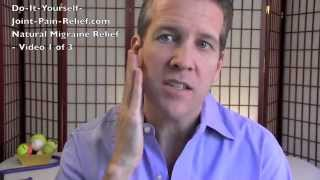 Natural Migraine Relief - Video 1 of 3