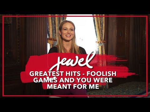 Jewel - Foolish Games & You Were Meant For Me on Greatest Hits