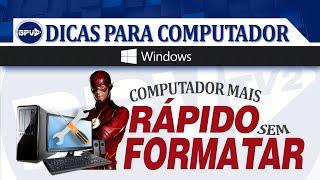 PC mais rápido sem formatar
