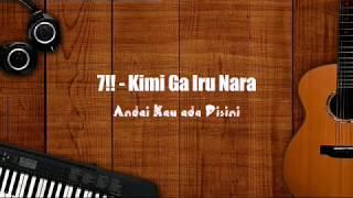 7!! - Kimi Ga Iru Nara (Romaji Lyrics, Indonesia Subtitle)