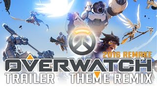 Overwatch Remix - Trailer Theme Epic Orchestral Remix (2016 Remake)