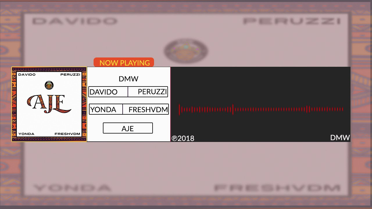 Download DMW - 'AJE' feat. Davido, Yonda, Peruzzi & Fresh VDM (Official Audio)