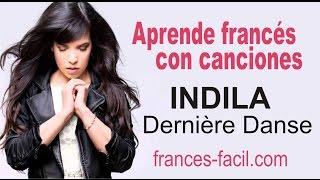 Aprende francés con: Indila - Dernière danse Video