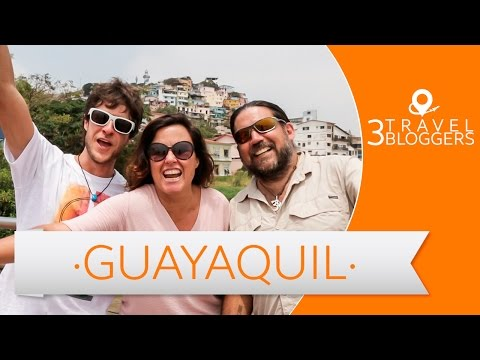 Guía de viajes Guayaquil - 3 Travel Bloggers (Daniel Tirado, Arturo Bullard, Toya Viudes)