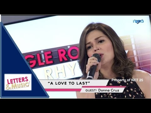 DONNA CRUZ - A LOVE TO LAST (NET25 LETTERS AND MUSIC)