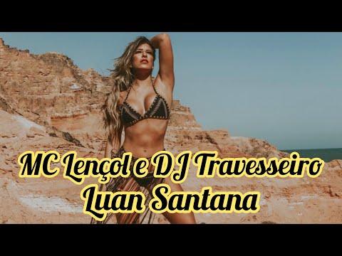 MC Lençol e DJ Travesseiro - Luan Santana   Unidas por Leorena