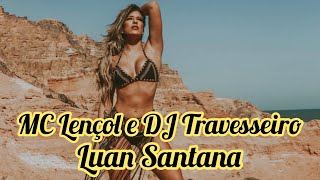 MC Lençol e DJ Travesseiro - Luan Santana | Unidas por Leorena