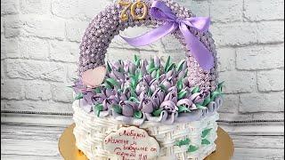 Торт Корзина с цветами Как сделать кремовый торт Корзина с цветами