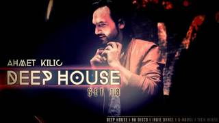 AHMET KILIC DEEP HOUSE SET 18