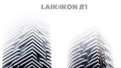LAIK: IKON #1