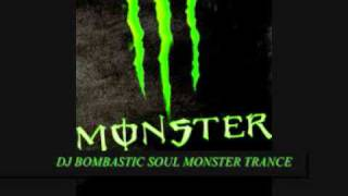 Dj Bombastic Soul Monster Trance Energy