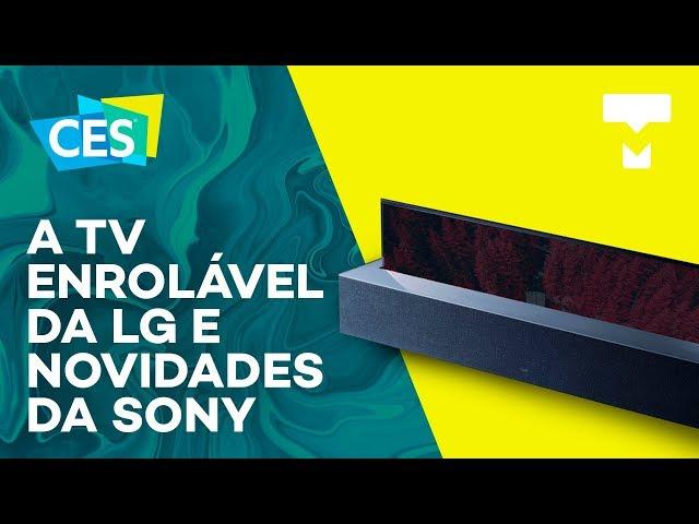 TV dobrável da LG e as novidades da Sony - CES 2019 - TecMundo