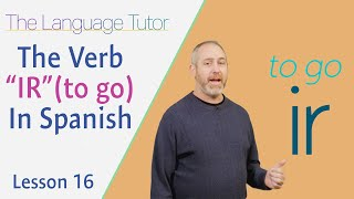 """The Verb """"IR"""" in Spanish 