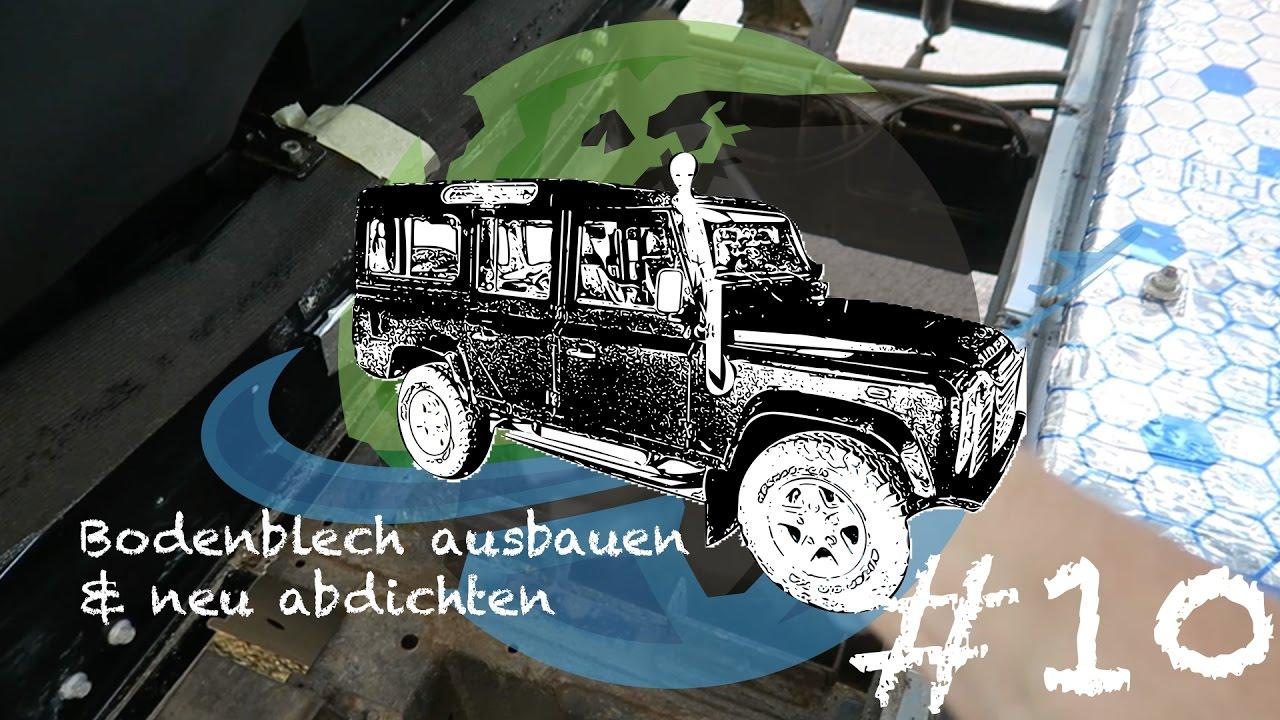 land rover defender bodenblech ausbauen neu abdichten unser adventuremobil 10 youtube. Black Bedroom Furniture Sets. Home Design Ideas