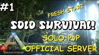 FRESH START!   Solo PvP Survival - Official Server! Ep. 1 - Ark: Survival Evolved Let's Play