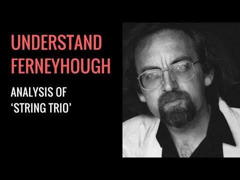 Brian Ferneyhough's String Trio: Analysis
