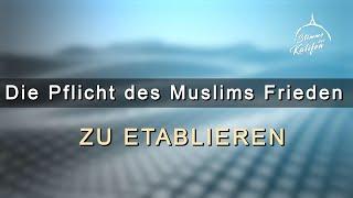 Die Pflicht des Muslims Frieden zu etablieren | Stimme des Kalifen