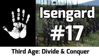 Third Age: Divide & Conquer - Isengard #17 - The Great Crusade