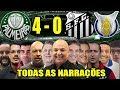 Todas as narrações - Palmeiras 4 x 0 Santos / Brasileirão 2019