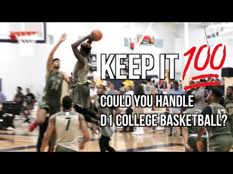 Keep It 💯!! Could You Handle D1 Basketball? FYI It