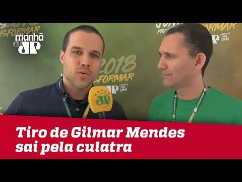 Tiro de Gilmar Mendes sai pela culatra | Felipe Moura Brasil