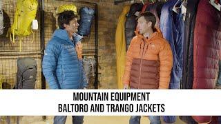 SPOTLIGHT: Mountain Equipment - Baltoro and Trango Jackets