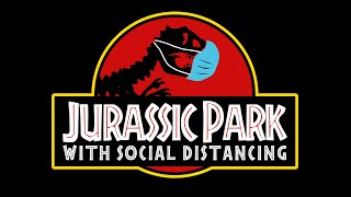Jurassic Park with SOCIAL DISTANCING (Jurassic World Parody)