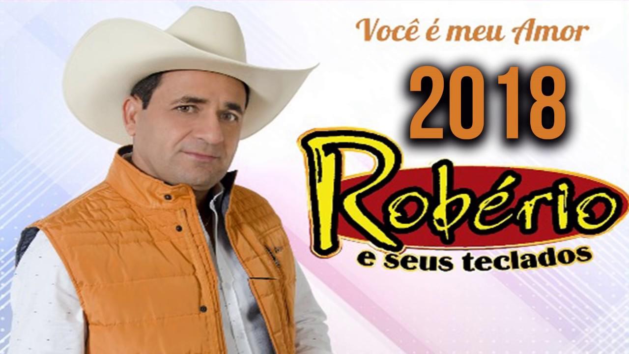 ROBÉRIO E SEUS TECLADOS VOCÊ É MEU AMOR LANÇAMENTO 2018