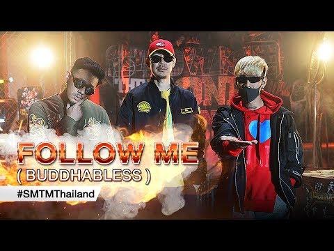 SMTM Thailand (BUDDHA BLESS) - FOLLOW ME 【Official MV】