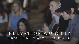 Grace Like A Wave (Acoustic Version)