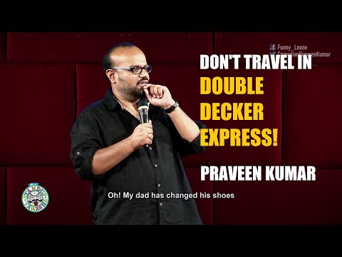 PRAVEEN KUMAR | Don't travel in Double Decker Express | STAND UP COMEDY ENGLISH