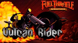 full Throttle Remastered - Обзор Vulcan Rider