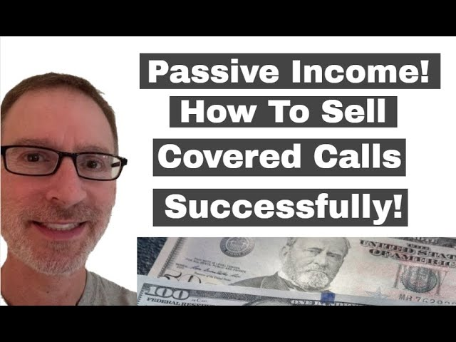 How To Sell Covered Call Options Successfully...