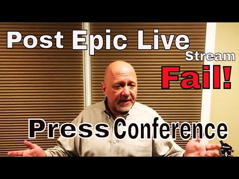 Post Epic Fail Live Stream Press Conference