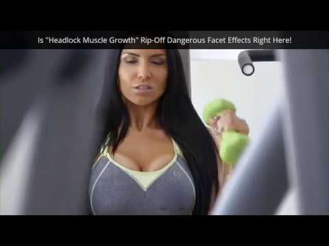 Is Headlock Muscle Growth Rip Off Dangerous Facet Effects Right