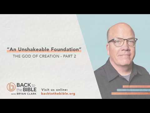 An Unshakable Foundation - The God of Creation pt. 2 - 2 of 25
