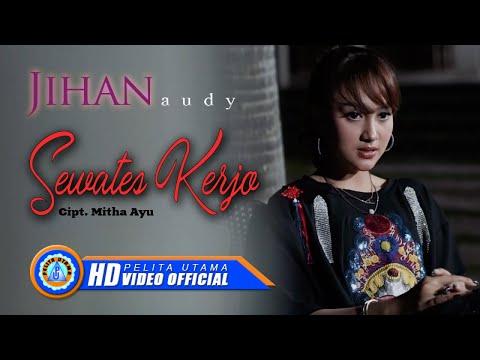 Download Jihan Audy - Sewates Kerjo ( Official Music Video ) Mp4 baru