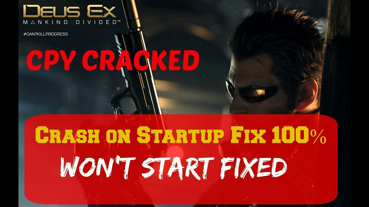 Deus Ex Mankind Divided Crash on Startup Fix Working 100%