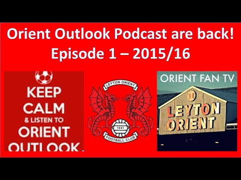 ORIENT OUTLOOK PODCAST ARE BACK - Episode 1 - 2015/16 season