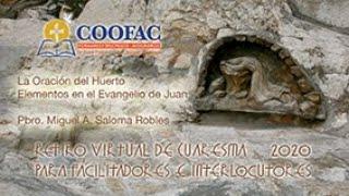 La Oración del Huerto | Elementos en el  Evangelio de Juan | Pbro. Miguel Angel Saloma Robles