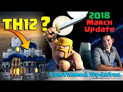 TH12 ? 2018 MARCH Update Confirmed stuffs !!