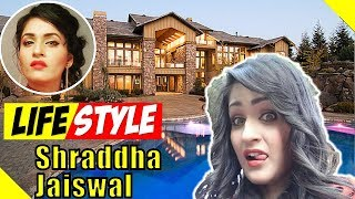 Shraddha Jaiswal Lifestyle and Biography, Boyfriend, Net Worth, Salary, Family, House, Car, Facts