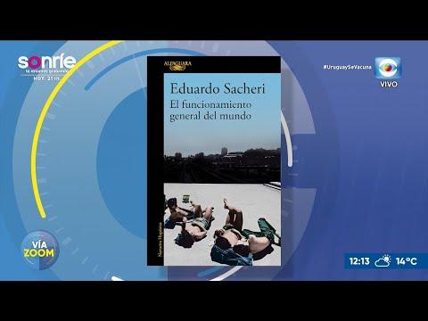 Eduardo Sacheri: El funcionamiento general del mundo
